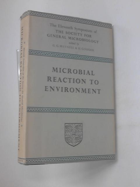 Microbial Reaction To Environment: Eleventh Symposium Of The Society For General Microbiology by Society for General Microbiology