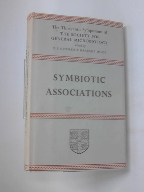 Symbiotic Associations: Thirteenth Symposium of the Society for General Microbiology (Society for General Microbiology Symposia) by Unknown