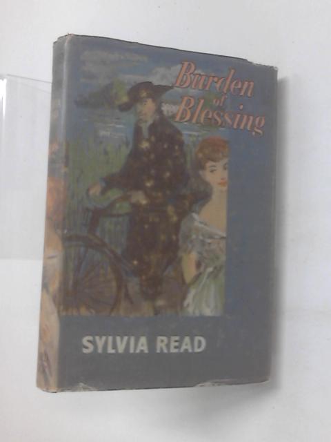 Burden of Blessing. A novel by Sylvia Read
