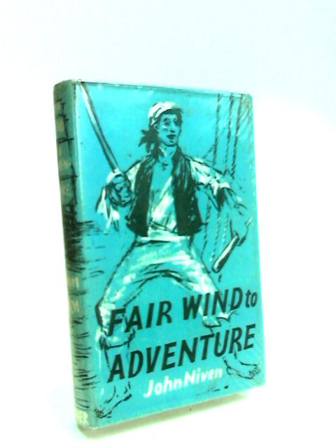 Fair Wind to Adventure by Niven, John