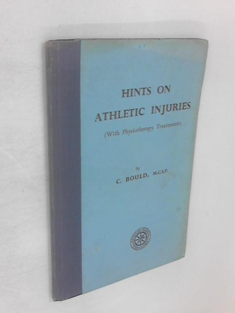 Hints on athletic injuries (with physiotherapy treatments) by Bould, C