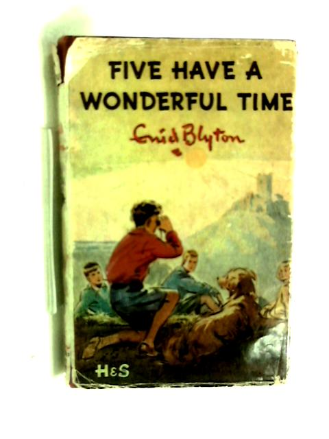 Five have a wonderful time. by Enid Blyton