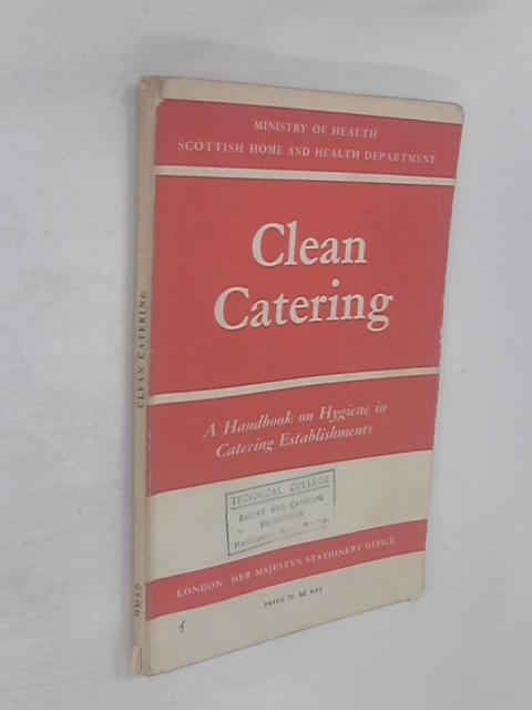 Clean Catering: A Handbook on Practices for the Promotion of Hydiene in Food Establishments by Ministry of Health