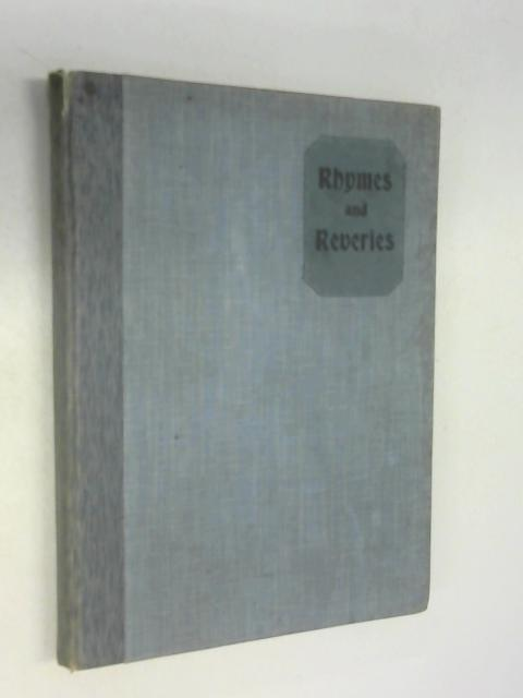 Rhymes and reveries both grave and gay by Fred J. Parkinson