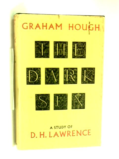 Dark Sun: A Critical Study of D.H. Lawrence by Graham Hough