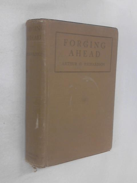 Forging Ahead by Arthur O. Richardson