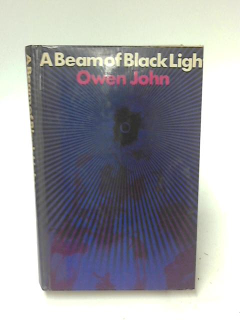 A Beam of Black Light by Owen John