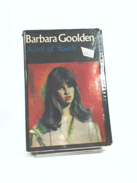 Anvil of Youth by Barbara Goolden
