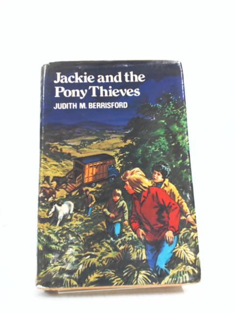 Jackie and the Pony Thieves by M. Berrisford