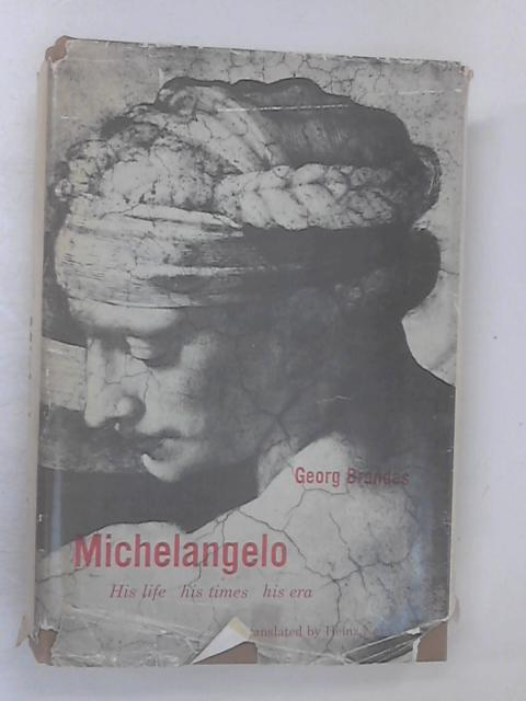 Michelangelo: His life, His Times, His Era by Brandes, Georg
