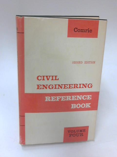 Civil Engineering Reference Book Volume 4 by J. Comrie