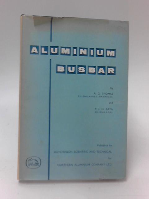 Aluminium Busbar by A. G. Thomas & P. J.H. Rata
