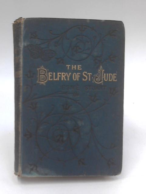 The Belfry of St. Jude by Esme Stuart
