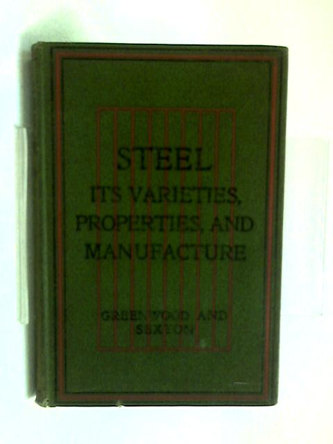Steel: Its Varieties Properties, And Manufacture. Revised And Rewritten By A. Humbodt Sexton. by William Henry Greenwood
