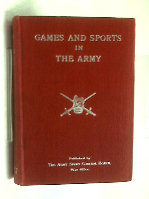 Games and Sports in the Army 1946 47 By Anon