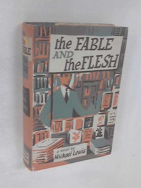 The fable and the flesh: A novel by Lewis, Michael
