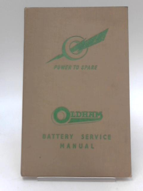 Power to Spare Oldham Battery Service Manual by No Author
