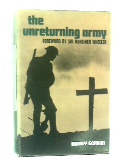 The Unreturning army: A Field gunner in Flanders 1917-1918 by Huntly Gordon