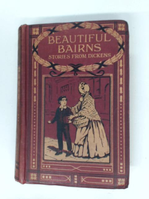 Beautiful Bairns: Stories From Dickens by Uncle Reg