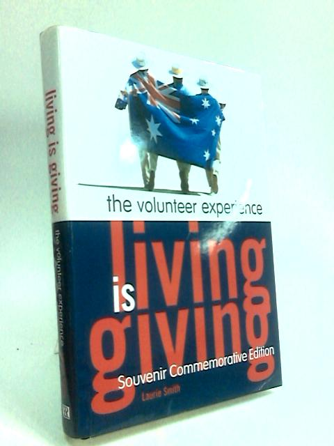 Living is Giving: The Volunteer Experience by Smith, Laurie