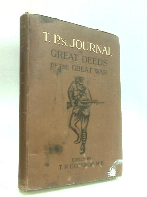 T.P.'s Journal of Great Deeds of the Great War Vol.III April 1915 - July 1915. By O'Connor T. P. (Ed.)