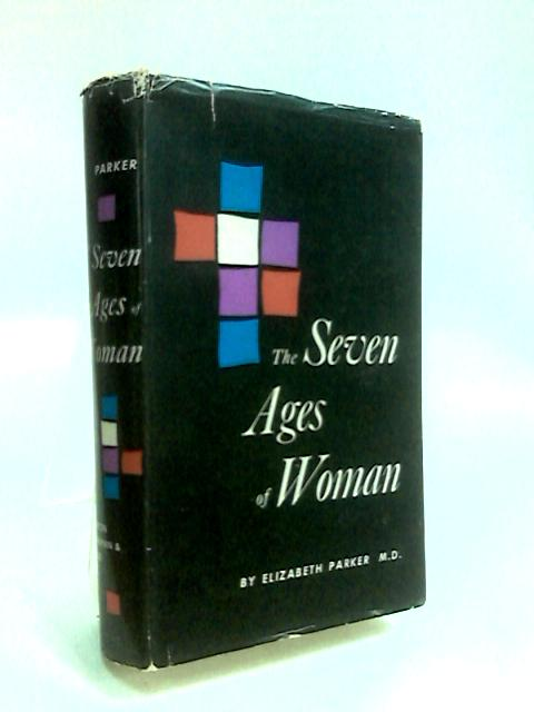 The Seven Ages of Woman by Parker, Elizabeth., Breck (Ed.)