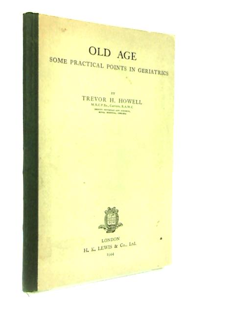 Old Age by Trevor H. Howell