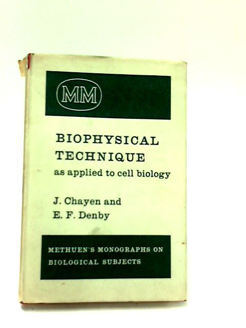 Biophysical Technique by J. Chayen & E. F. Denby