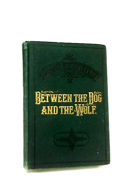 Between the Dog and the Wolf by Not Stated