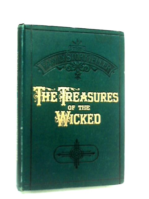 The Family Story-Teller, The Treasures of the Wicked by Anon