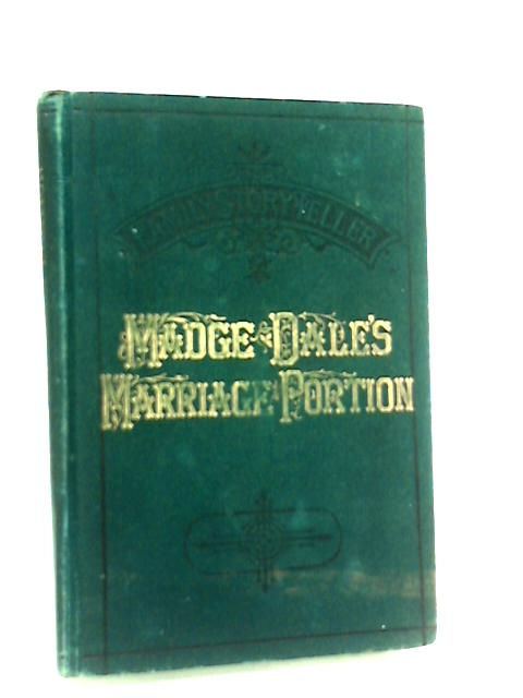 The Family Story-Teller, Madge Dale's Marriage Portion by Anon