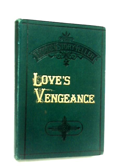 The Family Story-Teller, Love's Vengeance by Anon