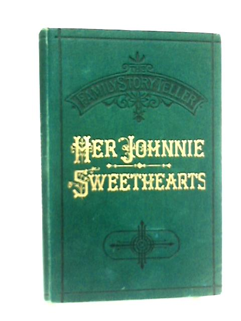 Her Johnnie, Sweethearts (The Family Story-Teller) by Anon