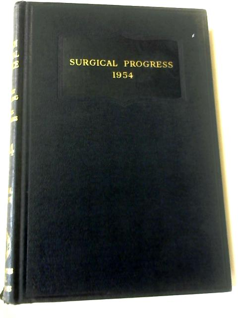 British Surgical Practice: Surgical Progress 1954 by E. Rock Carling & J. Paterson Ross