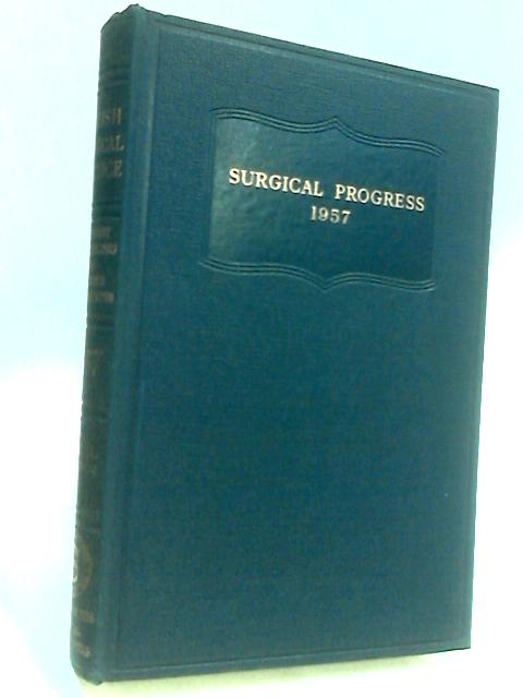 British Surgical Practice: Surgical Progress 1957 by Sir Ernest Rock Carling