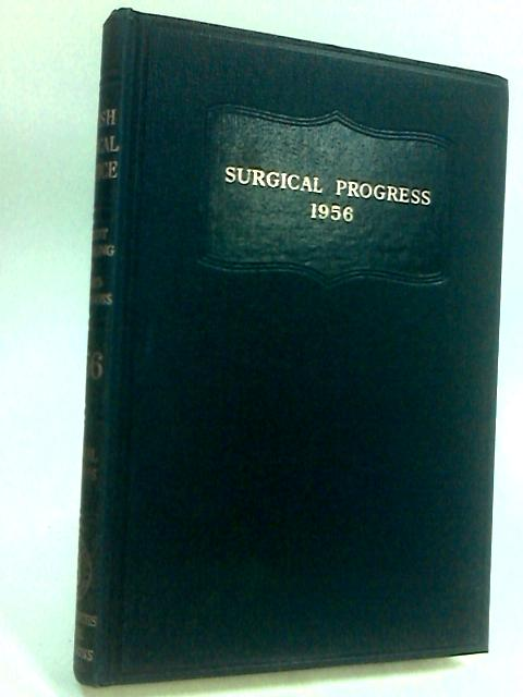 British Surgical Practice: Surgical Progress 1956 by Sir Ernest Rock Carling