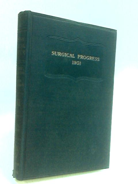British Surgical Practice: Surgical Progress. 1951 by Sir Ernest Rock Carling