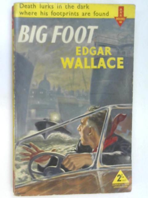Big Foot by Wallace, Edgar