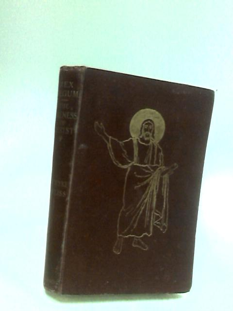 Rex Regum: A Painter's Study of the Likeness of Christ by Wyke Bayliss