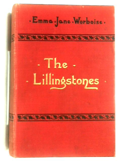 The Lillingstones of Lillingstone or The Secret of Strength by Emma Jane Worboise