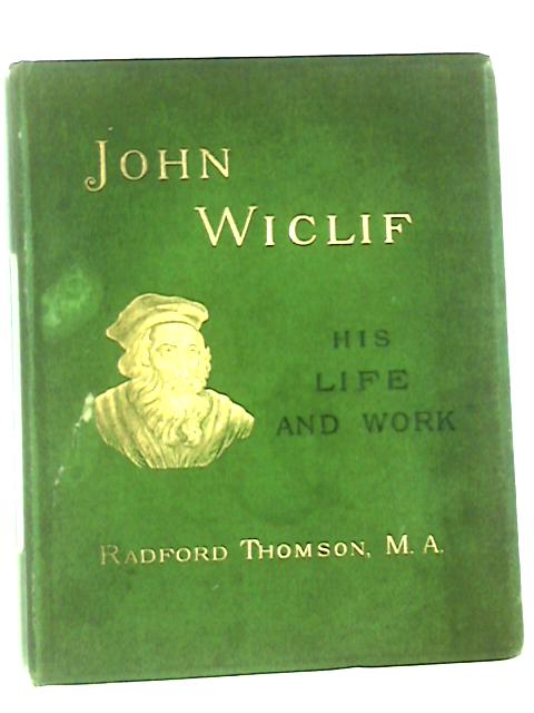 John wiclif by Radford thomson