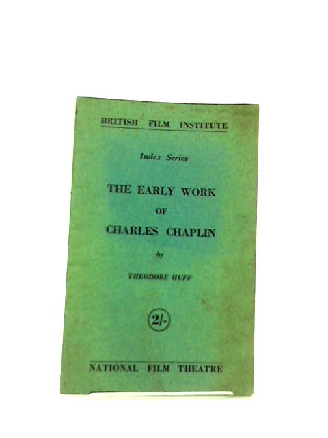 The Early Work of Charles Chaplin By Theodore Huff
