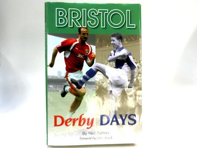 Bristol Derby Days by Palmer, Neil