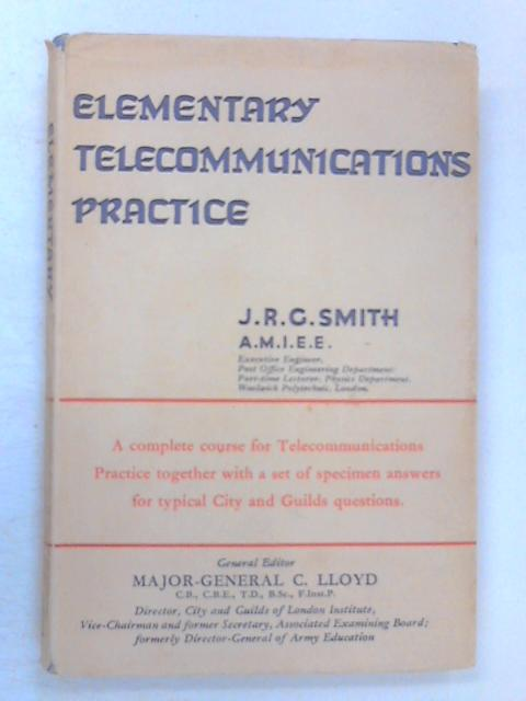 Elementary Telecommunications Practice by Smith, J. R. G.