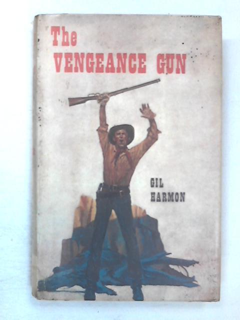 Vengeance Gun By Harmon, Gil
