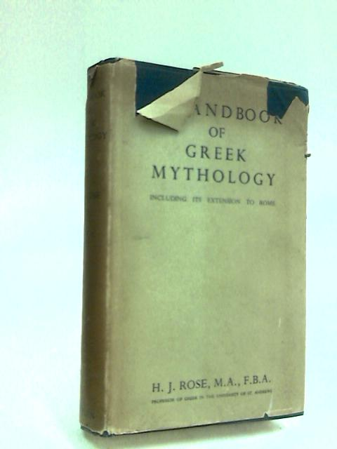 A Handbook of Greek Mythology by H J Rose