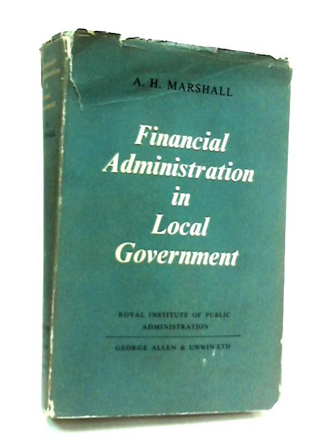 Financial Administration in Local Government by Arthur Hedley Marshall