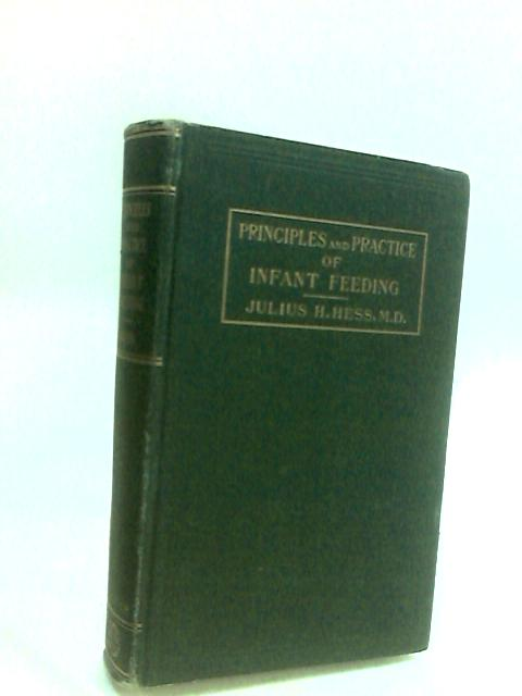 Principles and practice of infant feeding by Julius Hays Hess