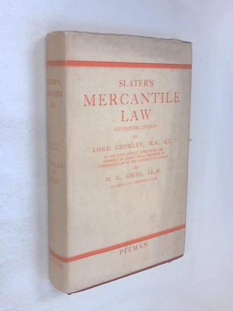 Slater's Mercantile Law by Lord Chorley & O. C .Giles