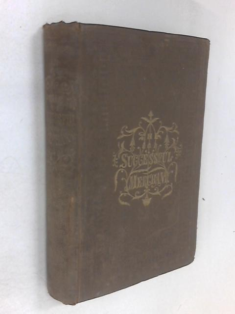 Successful merchant sketches of the life of mr. samuel budgett by William Arthur